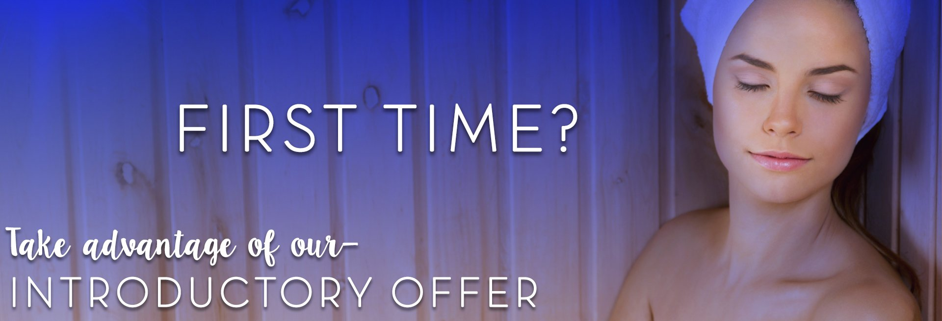 Special Offer for First Time Guests - Orange County Sauna Lounge